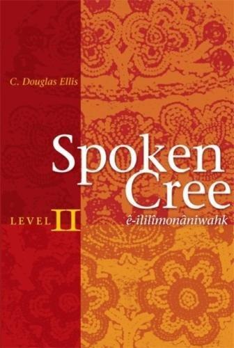 9780888643964: Spoken Cree, Level II: E-Ililimonaniwahk: Level 2