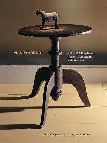 Folk Furniture of Canada's Doukhobors, Hutterites, Mennonites and Ukrainians