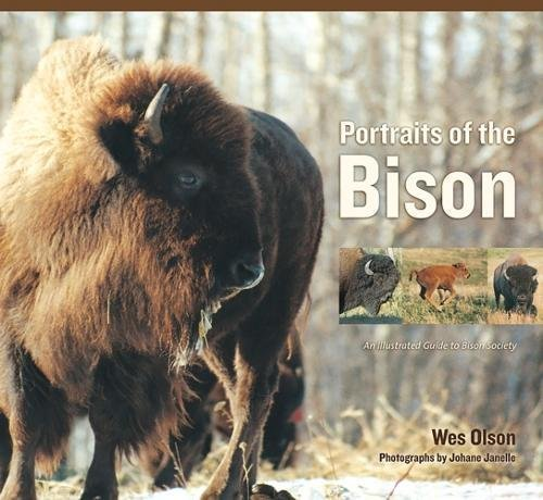 9780888644329: Portraits of the Bison: An Illustrated Guide to Bison Society