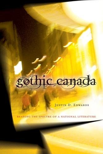 9780888644411: Gothic Canada: Reading the Spectre of a National Literature (Canadian Literature)