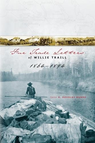 Fur Trade Letters of Willie Traill 1864-1894