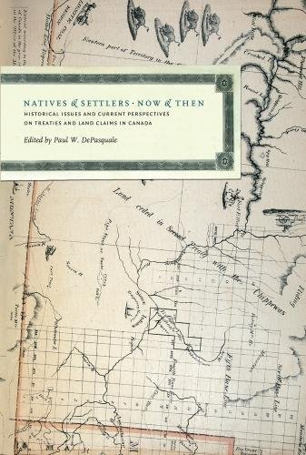 Natives and Settlers Now and Then: Historical Issues and Current Perspectives on Treaties and Lan...