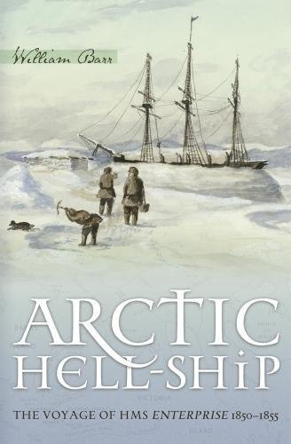 9780888644725: Arctic Hell-Ship: The Voyage of HMS Enterprise 1850–1855