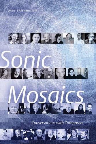 9780888644749: Sonic Mosaics: Conversations with Composers