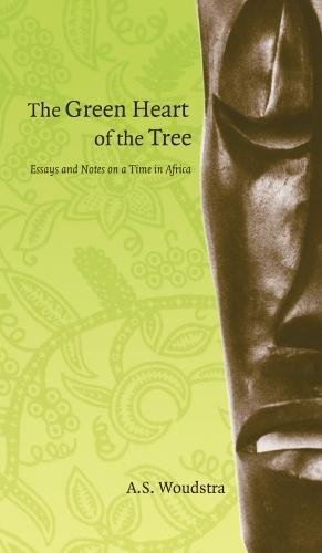 The Green Heart of the Tree: Essays: Woudstra, A.S.