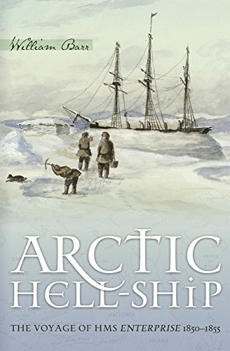 9780888644824: Arctic Hell-Ship: The Voyage of HMS Enterprise 1850?1855