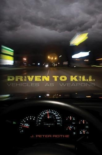 DRIVEN TO KILL: Vehicles as Weapons: Unknown