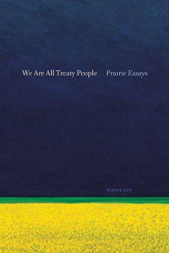 9780888645067: We Are All Treaty People: Prairie Essays