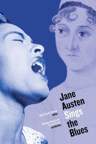 Jane Austen Sings the Blues - -: Nora Foster Stovel Graham