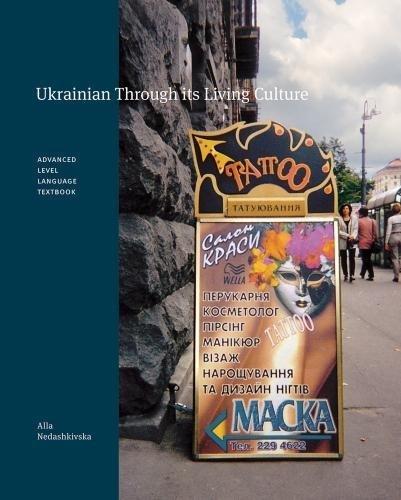 9780888645173: Ukrainian Through its Living Culture: Advanced Level Language Textbook