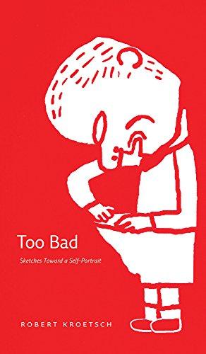 9780888645371: Too Bad: Sketches Toward a Self-Portrait (cuRRents)