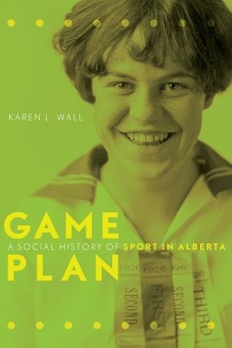 9780888645944: Game Plan: A Social History of Sports in Alberta