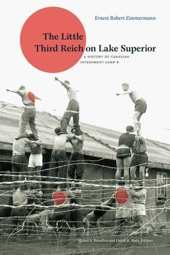 9780888646736: The Little Third Reich on Lake Superior: A History of Canadian Internment Camp R