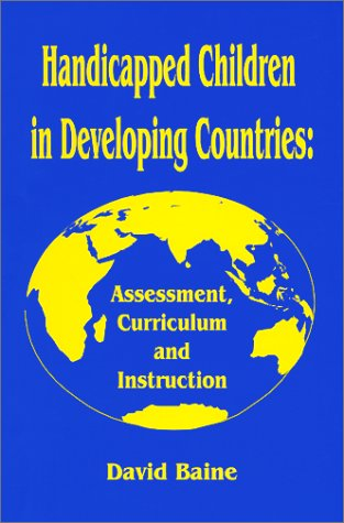 9780888649348: Handicapped Children in Developing Countries: Assessment,