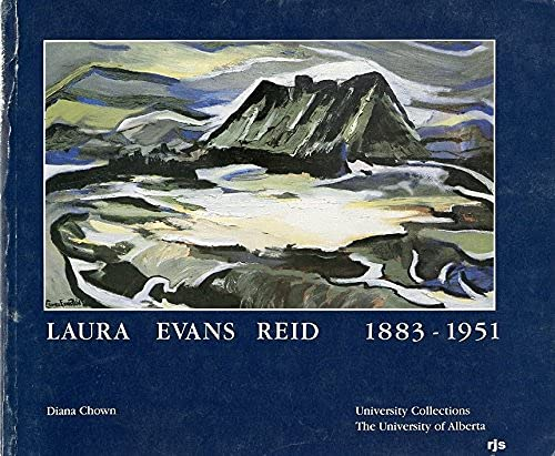 Laura Evans Reid, 1883-1951: Chown, Diana