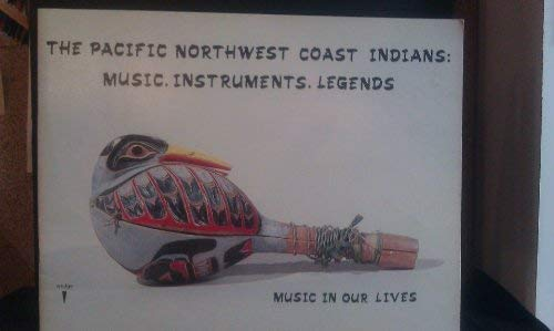9780888650122: Music in Our Lives: The Pacific Northwest Coast Indians Music, Instruments, Legends