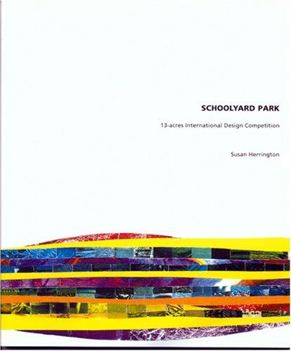 9780888656568: Schoolyard Park: 13-Acres International Design Competition