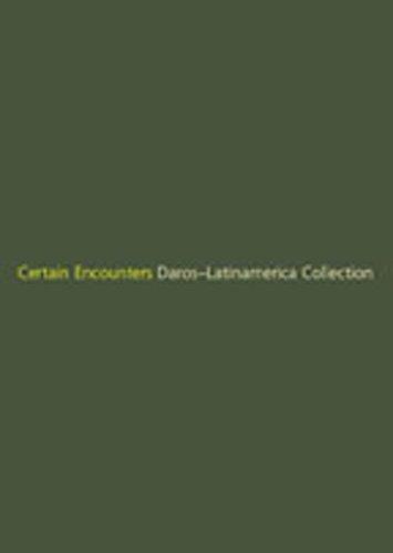 9780888657879: Certain Encounters: Daros-latinamerica Collection