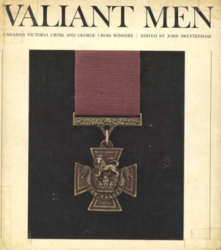 Valiant Men: Canada's Victoria Cross and George: John Alexander Swettenham