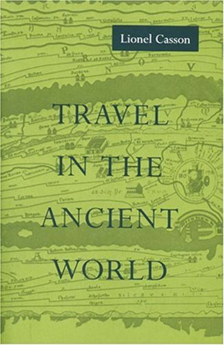 Travel In The Ancient World: Lionel Casson