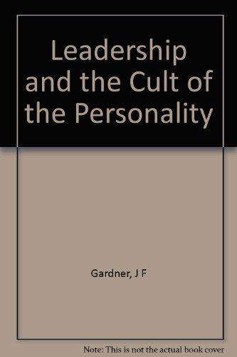 9780888665508: Leadership and the Cult of the Personality [Paperback] by Gardner, J F