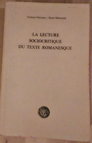 La Lecture Sociocritique Du Texte Romanesque: Barberis, Pierre;Falconer, Graham;Mitterand, Henri