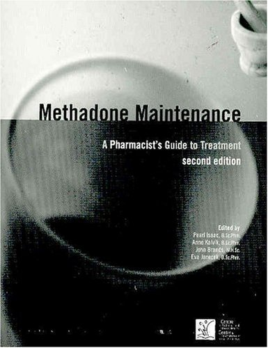 9780888684295: Methadone Maintenance: A Pharmacist's Guide to Treatment, 2nd Edition