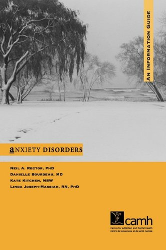 Anxiety Disorders: An Information Guide: Rector, Neil A., Bourdeau, Danielle, Kitchen, Kate