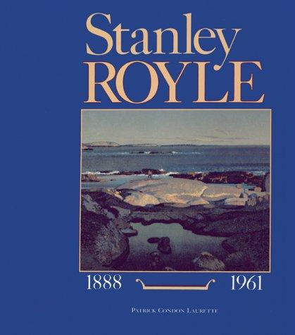 Stanley Royle, 1888-1961: Patrick Condon Laurette