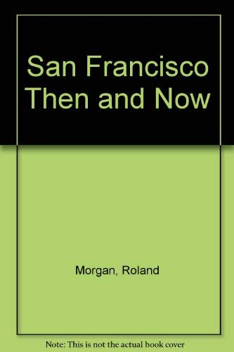 9780888750105: San Francisco Then and Now