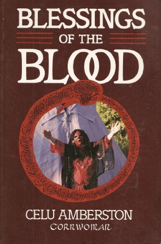 Blessings of the Blood: A Book of Menstrual Rituals for Women: Amberston, Celu
