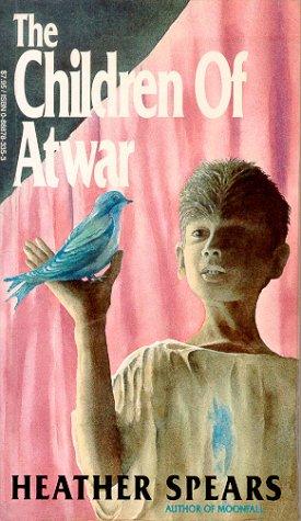 The Children of Atwar (Moonfall Ser., Bk.: Spears, Heather
