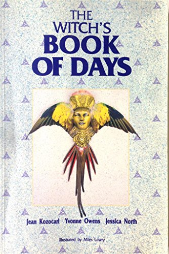 The Witch's Book of Days (0888783485) by Jean Kozocari; Jessica North; Yvonne Owens; Jean Kozacari