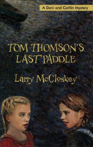 9780888784308: Tom Thomson's Last Paddle (Dani and Caitlin Mysteries)