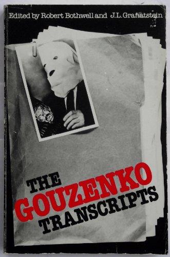 The Gouzenko transcripts: The evidence presented to the Kellock-Taschereau Ro.: Robert Bothwell