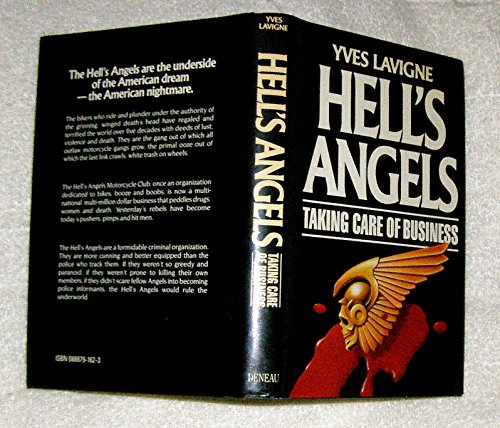Hell's Angels: Taking Care of Business: Lavigne, Yves