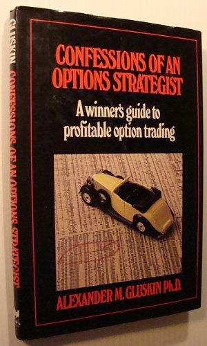Confessions of an Options Strategist: A Winner's: Alexander M. Gluskin