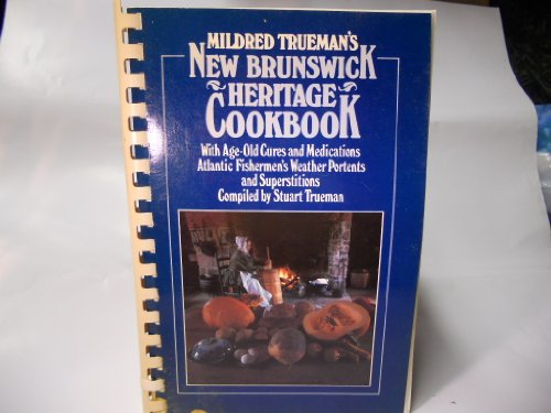 Mildred Trueman's New Brunswick Heritage Cookbook