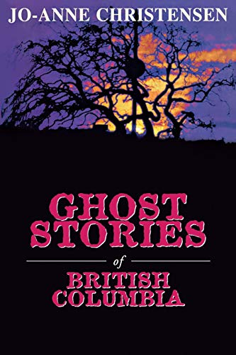 9780888821911: Ghost Stories of British Columbia (The Ghost Stories Series)