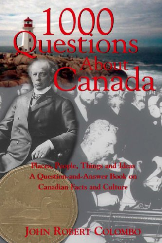 9780888822321: 1000 Questions About Canada: Places, People, Things, and Ideas : A Question-And-Answer Book on Canadian Facts and Culture