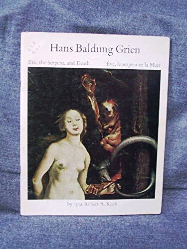 9780888842442: Hans Baldung Grien; Eve, the serpent and death: Hans Baldung Grien; Eve, le serpent et la Mort, (Masterpieces in the National Gallery of Canada)