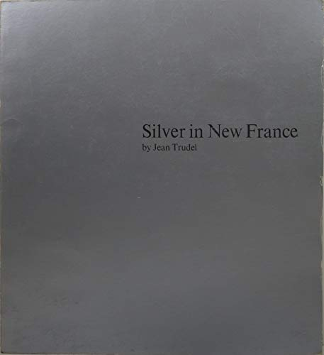 9780888842565: Silver in New France