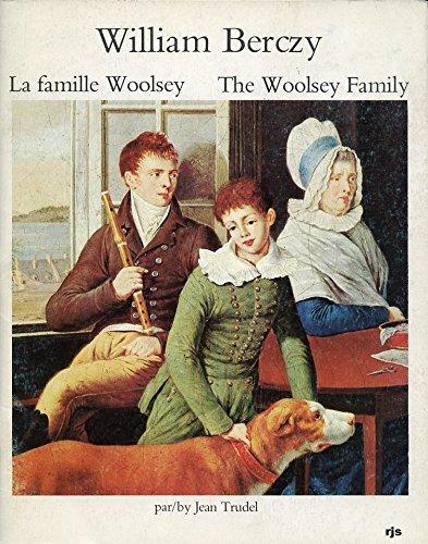 William Berczy. La Famille Woolsey. the Woolsey Family: Trudel, Jean