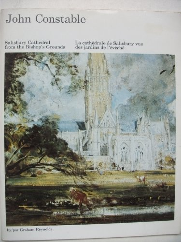 John Constable. Salisbury Cathedral from the Bishop's: Reynolds, Graham