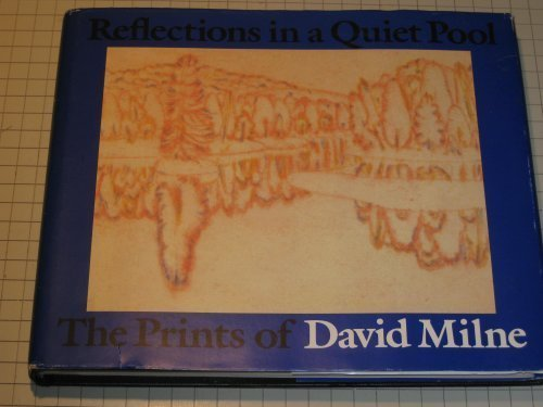 Reflections in a Quiet Pool: The Prints of David Milne Rosemarie L. Tovell