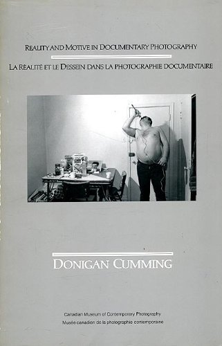 9780888845528: Donigan Cumming Reality and Motive in Documentary Photography