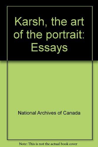 Karsh: The Art of the Portrait: Borcoman, James; Jussim,