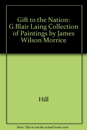 9780888846181: Morrice: A Gift to the Nation: The G. Blair Laing Collection