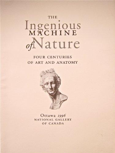 The Ingenious Machine of Nature: Four Centuries: Cazort, Mimi; Roberts,