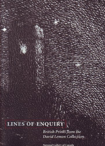 Lines of Enquiry: British Prints from the David Lemon Collection